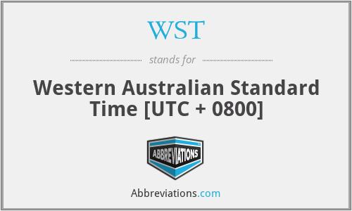 WST - Western Australian Standard Time [UTC + 0800]