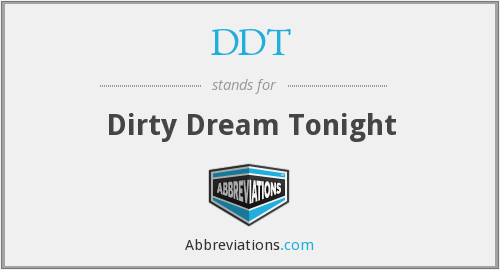 DDT - Dirty Dream Tonight
