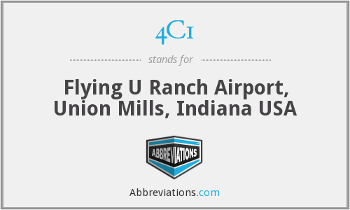 4C1 - Flying U Ranch Airport, Union Mills, Indiana USA