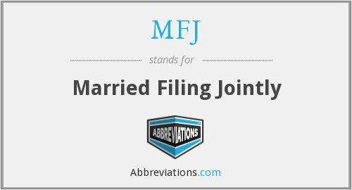 MFJ - Married Filing Jointly