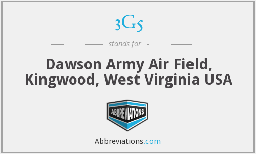 3G5 - Dawson Army Air Field, Kingwood, West Virginia USA