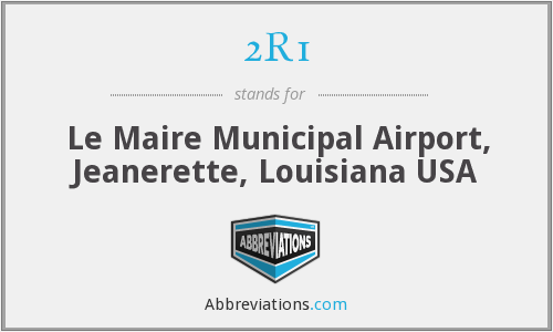 2R1 - Le Maire Municipal Airport, Jeanerette, Louisiana USA