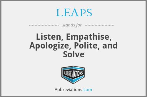 LEAPS - Listen, Empathise, Apologize, Polite, and Solve