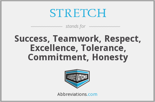 STRETCH - Success, Teamwork, Respect, Excellence, Tolerance, Commitment, Honesty