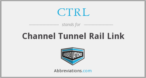 CTRL - Channel Tunnel Rail Link
