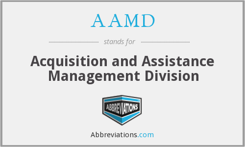 AAMD - Acquisition and Assistance Management Division