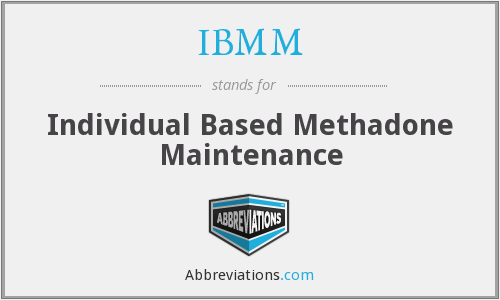 IBMM - Individual Based Methadone Maintenance
