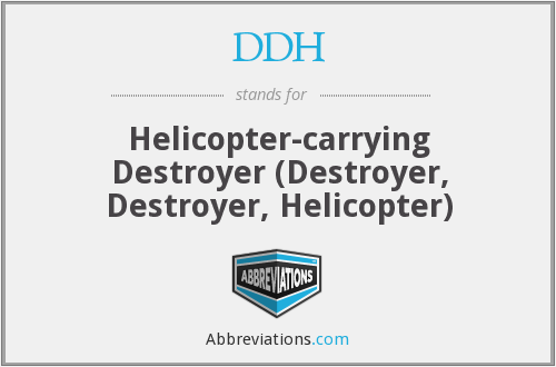 DDH - Helicopter-carrying Destroyer (Destroyer, Destroyer, Helicopter)