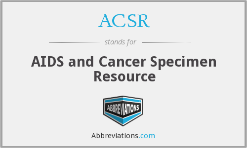 ACSR - AIDS and Cancer Specimen Resource