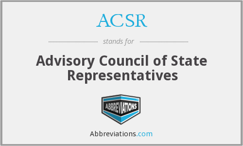 ACSR - Advisory Council of State Representatives