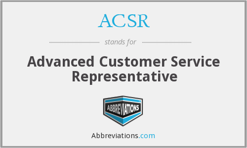 ACSR - Advanced Customer Service Representative