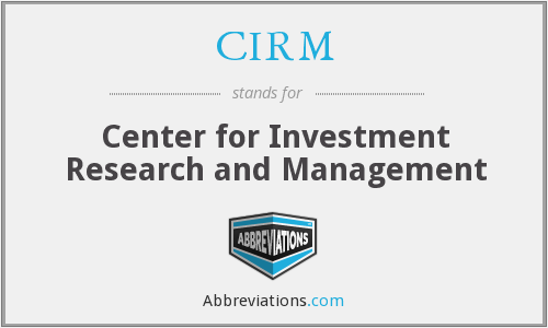 CIRM - Center for Investment Research and Management