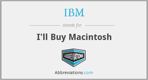IBM - I'll Buy Macintosh