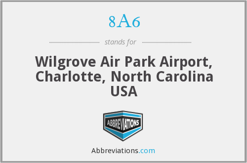 8A6 - Wilgrove Air Park Airport, Charlotte, North Carolina USA
