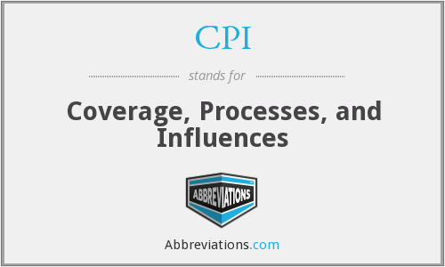 CPI - Coverage, Processes, and Influences