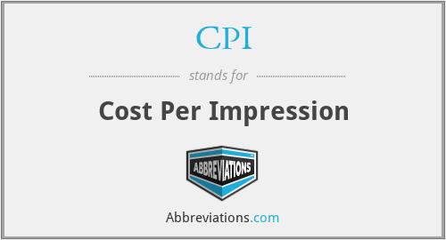 CPI - Cost Per Impression