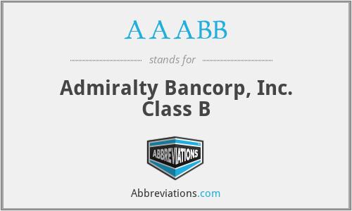 AAABB - Admiralty Bancorp, Inc. Class B