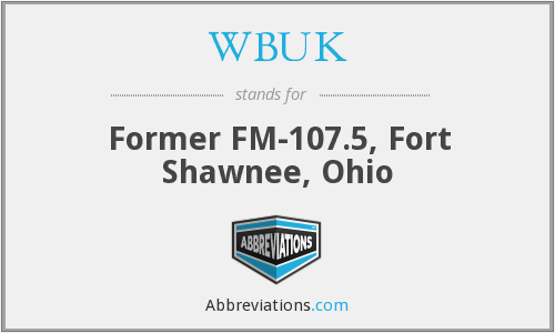 WBUK - Former FM-107.5, Fort Shawnee, Ohio