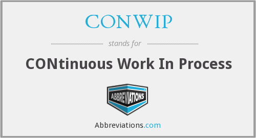 CONWIP - CONtinuous Work In Process