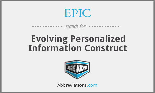 EPIC - Evolving Personalized Information Construct