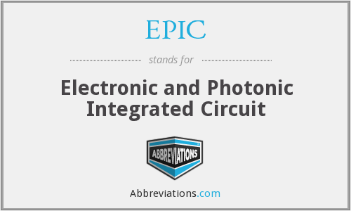 EPIC - Electronic and Photonic Integrated Circuit
