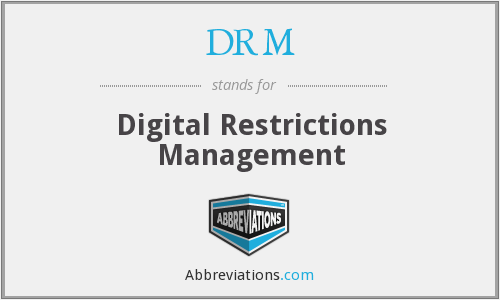 DRM - Digital Restrictions Management