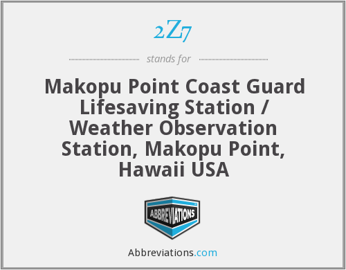 2Z7 - Makopu Point Coast Guard Lifesaving Station / Weather Observation Station, Makopu Point, Hawaii USA