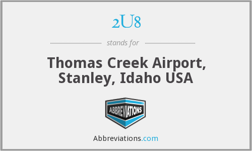2U8 - Thomas Creek Airport, Stanley, Idaho USA
