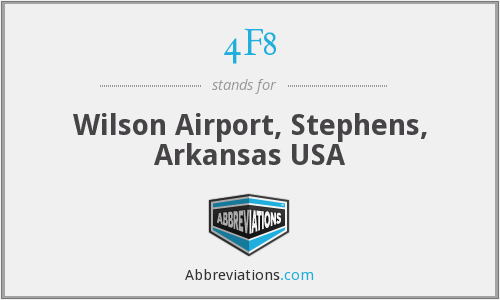 4F8 - Wilson Airport, Stephens, Arkansas USA