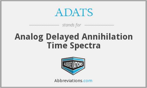 ADATS - Analog Delayed Annihilation Time Spectra