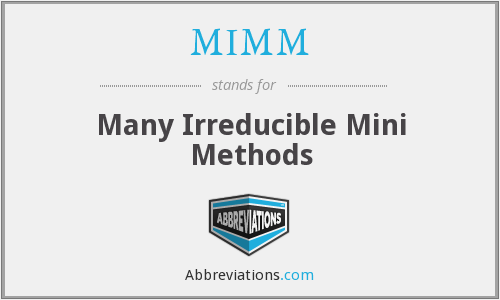 MIMM - Many Irreducible Mini Methods