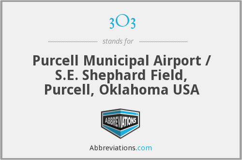 3O3 - Purcell Municipal Airport / S.E. Shephard Field, Purcell, Oklahoma USA