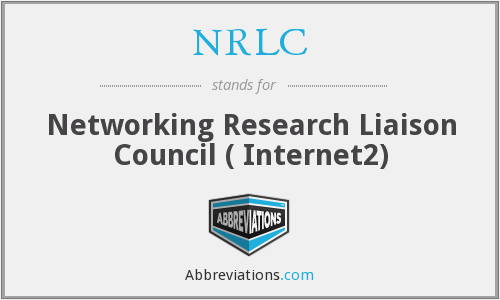 NRLC - Networking Research Liaison Council ( Internet2)