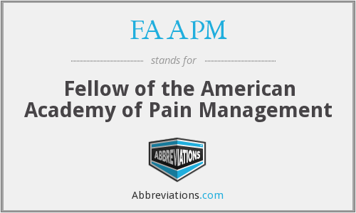 FAAPM - Fellow of the American Academy of Pain Management