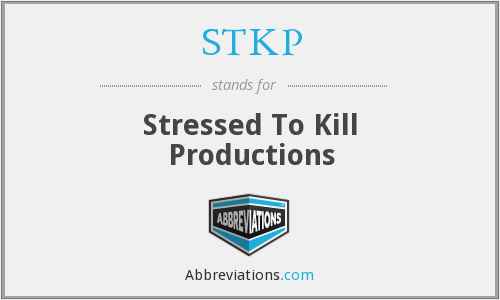 STKP - Stressed To Kill Productions