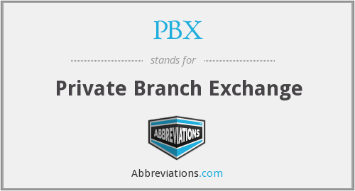 PBX - Private Branch Exchange