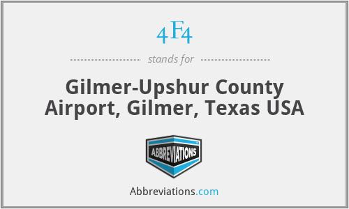 4F4 - Gilmer-Upshur County Airport, Gilmer, Texas USA