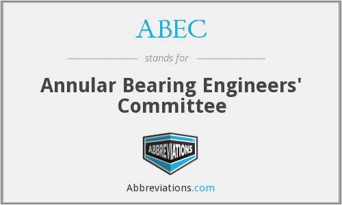 ABEC - Annular Bearing Engineers' Committee
