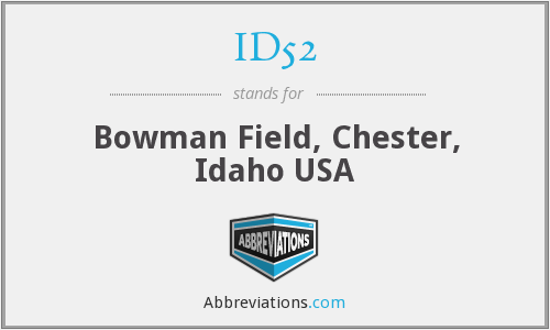 ID52 - Bowman Field, Chester, Idaho USA