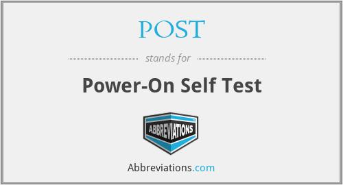 POST - Power-On Self Test