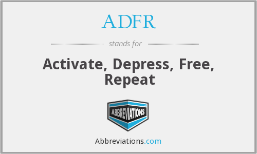 ADFR - Activate, Depress, Free, Repeat