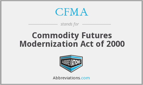 CFMA - Commodity Futures Modernization Act of 2000