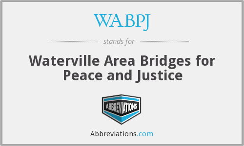 WABPJ - Waterville Area Bridges for Peace and Justice