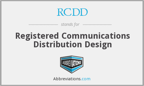 RCDD - Registered Communications Distribution Design