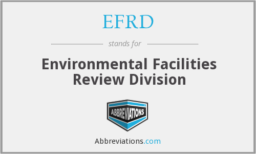 EFRD - Environmental Facilities Review Division