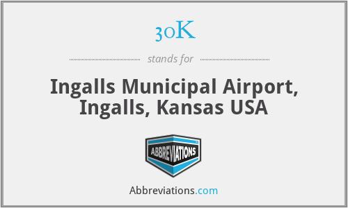 30K - Ingalls Municipal Airport, Ingalls, Kansas USA