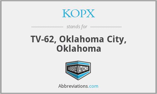 KOPX - TV-62, Oklahoma City, Oklahoma