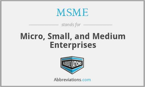 MSME - Micro, Small, and Medium Enterprises
