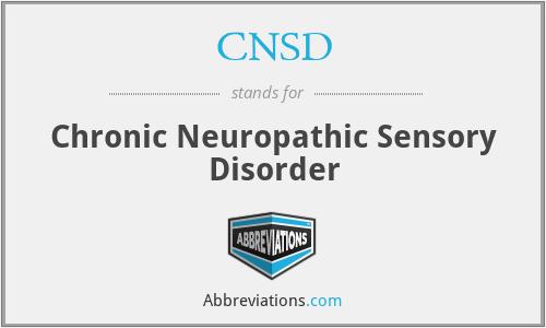CNSD - Chronic Neuropathic Sensory Disorder