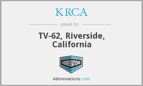 KRCA - TV-62, Riverside, California